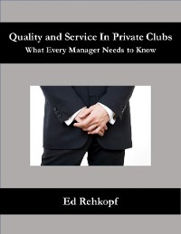 Cover Quality and Service In Private Clubs - What Every Manager Needs to Know
