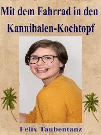 Cover Mit dem Fahrrad in den Kannibalen-Kochtopf