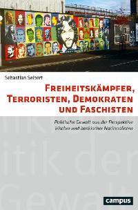 Cover Freiheitskämpfer, Terroristen, Demokraten und Faschisten