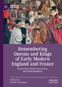 Cover Remembering Queens and Kings of Early Modern England and France