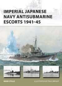 Cover Imperial Japanese Navy Antisubmarine Escorts 1941-45