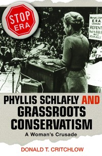 Cover Phyllis Schlafly and Grassroots Conservatism