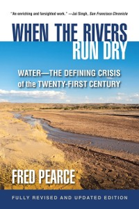 Cover When the Rivers Run Dry, Fully Revised and Updated Edition