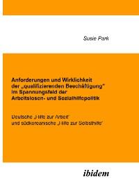 """Cover Anforderungen und Wirklichkeit der """"qualifizierenden Beschäftigung"""" im Spannungsfeld der Arbeitslosen- und Sozialhilfepolitik"""