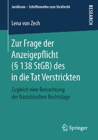 Cover Zur Frage der Anzeigepflicht (§ 138 StGB) des in die Tat Verstrickten