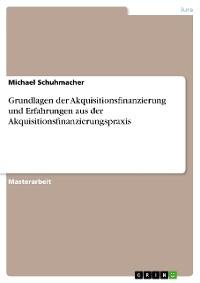 Cover Grundlagen der Akquisitionsfinanzierung und Erfahrungen aus der Akquisitionsfinanzierungspraxis