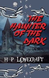 Cover H.P. Lovecraft - The Haunter of the Dark