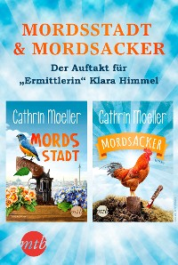 "Cover Mordsstadt & Mordsacker - Der Auftakt für ""Ermittlerin"" Klara Himmel"