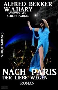 Cover Nach Paris - der Liebe wegen: Roman
