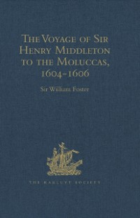 Cover Voyage of Sir Henry Middleton to the Moluccas, 1604-1606
