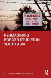 Cover Re-imagining Border Studies in South Asia