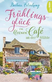 Cover Frühlingsglück im kleinen Café an der Mühle