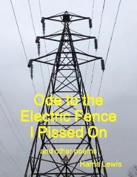 Cover Ode to the Electric Fence I Pissed On