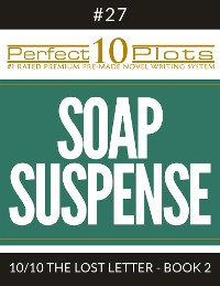 "Cover Perfect 10 Soap Suspense Plots #27-10 ""THE LOST LETTER - BOOK 2"""
