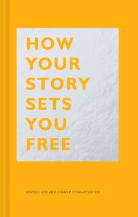 Cover How Your Story Sets You Free