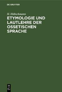 Cover Etymologie und Lautlehre der ossetischen Sprache