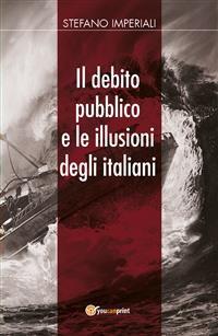 Cover Il debito pubblico e le illusioni degli italiani