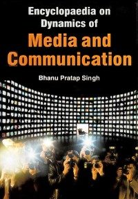 Cover Encyclopaedia on Dynamics of Media and Communication Volume-8 (Communication Management in Journalism)