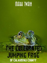 Cover The Celebrated Jumping Frog of Calaveras County