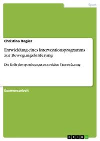 Cover Entwicklung eines Interventionsprogramms zur Bewegungsförderung