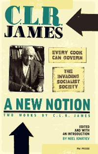Cover New Notion: Two Works by C.L.R. James, A
