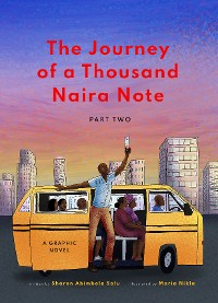Cover The Journey of a Thousand Naira Note: Part Two