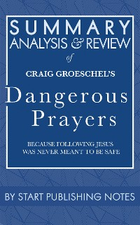 Cover Summary, Analysis, and Review of Craig Groeschel's Dangerous Prayers