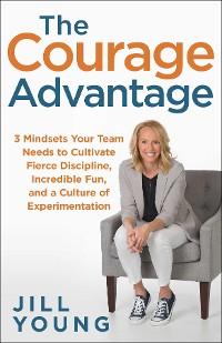 Cover The Courage Advantage