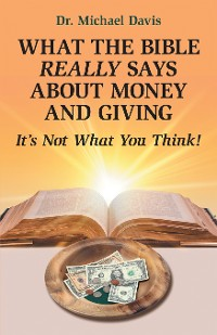 Cover What the Bible Really Says About Money and Giving