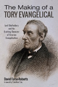 Cover The Making of a Tory Evangelical