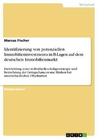 Cover Identifizierung von potenziellen Immobilieninvestments in B-Lagen auf dem deutschen Immobilienmarkt
