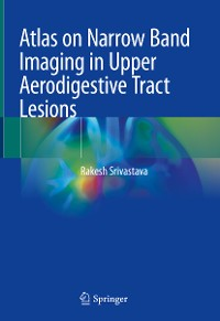 Cover Atlas on Narrow Band Imaging in Upper Aerodigestive Tract Lesions