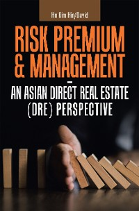 Cover Risk Premium & Management - an Asian Direct Real Estate (Dre) Perspective