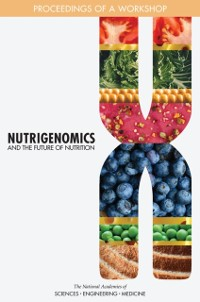 Cover Nutrigenomics and the Future of Nutrition
