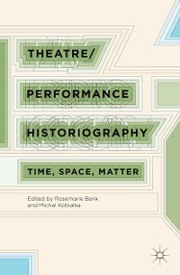 Cover Theatre/Performance Historiography