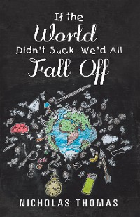 Cover If the World Didn'T Suck We'D All Fall Off