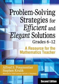 Cover Problem-Solving Strategies for Efficient and Elegant Solutions, Grades 6-12