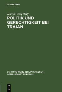 Cover Politik und Gerechtigkeit bei Traian