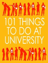 Cover 101 Things to Do at University