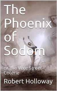 Cover The Phoenix of Sodom / or the Vere Street Coterie