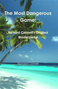 Cover The Most Dangerous Game: Richard Connell's Original Masterpiece