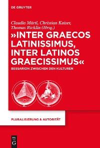 """Cover """"Inter graecos latinissimus, inter latinos graecissimus"""""""