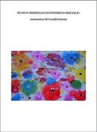Cover NUOVO MODELLO ECONOMICO-SOCIALE:  Armonico di Condivisione