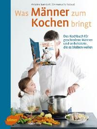 Cover Was Männer zum Kochen bringt