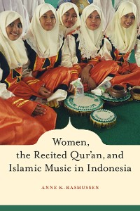 Cover Women, the Recited Qur'an, and Islamic Music in Indonesia