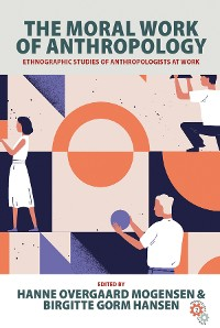 Cover The Moral Work of Anthropology