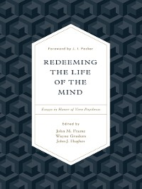 Cover Redeeming the Life of the Mind