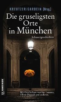 Cover Die gruseligsten Orte in München
