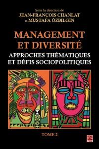 Cover Management et diversite. Approches thematiques et defis sociopolitiques. Tome 2
