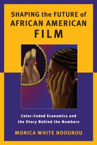 Cover Shaping the Future of African American Film